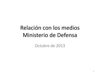 Relación con los medios Ministerio de Defensa