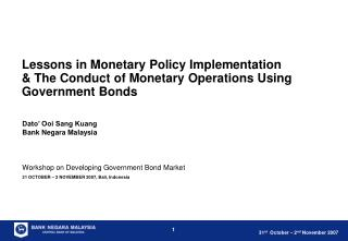 Workshop on Developing Government Bond Market 31 OCTOBER – 2 NOVEMBER 2007, Bali, Indonesia