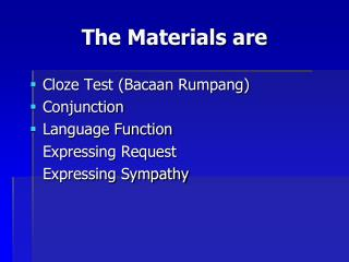 The Materials are
