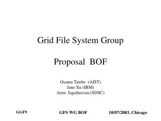 Grid File System Group Proposal  BOF