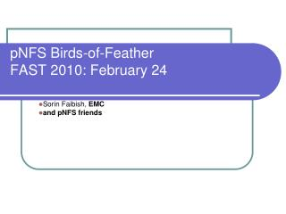 pNFS Birds-of-Feather FAST 2010: February 24