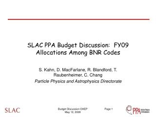 SLAC PPA Budget Discussion:  FY09 Allocations Among BNR Codes
