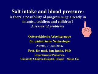 Österreichische  Arbeitsgrupp e  für pädiatrische Nephrologie Zwettl, 7. Juli 2006