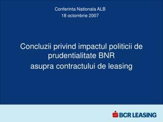 Concluzii privind impactul politicii de prudentialitate BNR  asupra contractului de leasing