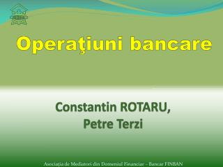 Constantin ROTARU, Petre Terzi