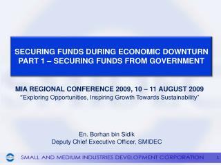 En. Borhan bin Sidik Deputy Chief Executive Officer, SMIDEC