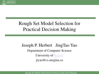 Rough Set Model Selection for Practical Decision Making