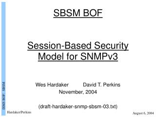 SBSM BOF Session-Based Security Model for SNMPv3