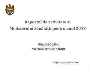 Raportul de activitate al  Ministerului Sănătăţii pentru anul 201 3