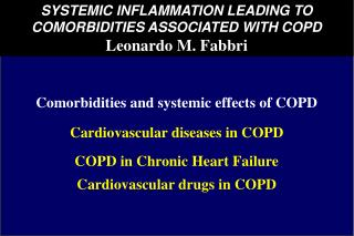 SYSTEMIC INFLAMMATION LEADING TO COMORBIDITIES ASSOCIATED WITH COPD Leonardo M. Fabbri