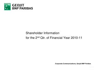 Shareholder Information  for the 2 nd  Qtr. of Financial Year 2010-11