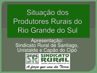 Situação  dos  Produtores Rurais  do Rio Grande do  Sul