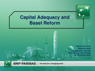 Capital Adequacy and Basel Reform