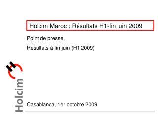 Holcim Maroc : Résultats H1-fin juin 2009