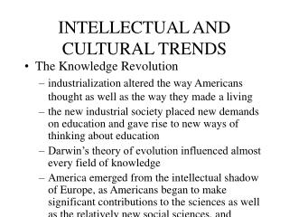 INTELLECTUAL AND CULTURAL TRENDS