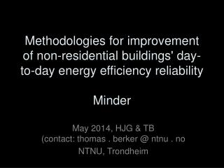 May 2014, HJG & TB  (contact: thomas . berker @ ntnu . no NTNU, Trondheim