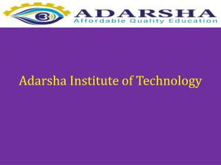 Adarsha Institute of Technology