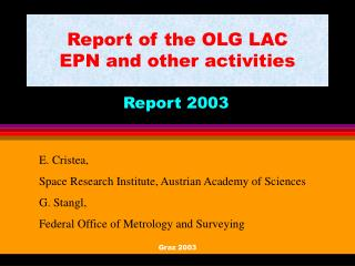 Report of the OLG LAC EPN and other activities