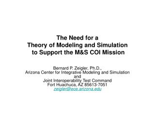 The Need for a  Theory of Modeling and Simulation  to Support the M&S COI Mission
