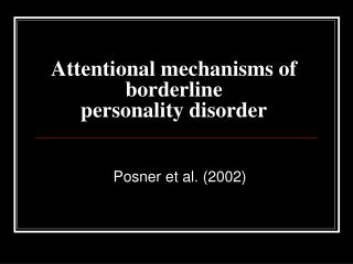 Attentional mechanisms of borderline personality disorder