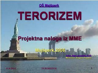 TERORIZEM Projektna naloga iz MME