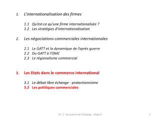 1. L ' internationalisation des firmes 1.1Qu ' est-ce qu ' une firme internationalisée ?