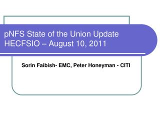 pNFS State of the Union Update HECFSIO – August 10, 2011