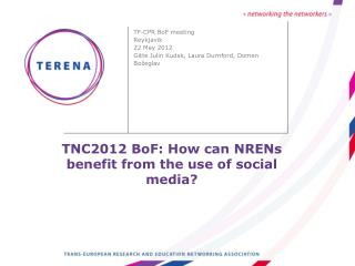 TNC2012 BoF: How can NRENs benefit from the use of social media?