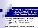 Validating the Patient Safety Indicators PSIs in the VA:  a Multi-Faceted Approach