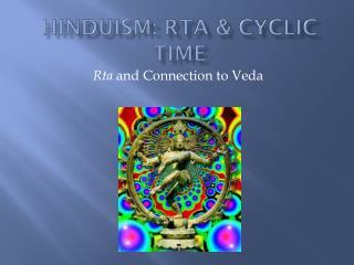 Hinduism: Rta & Cyclic Time