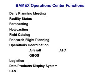 BAMEX Operations Center Functions