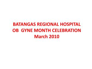 BATANGAS REGIONAL HOSPITAL OB  GYNE MONTH CELEBRATION March 2010