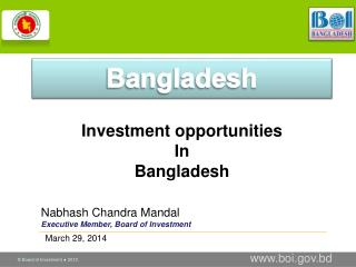 Nabhash  Chandra  Mandal Executive Member, Board of Investment