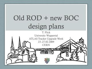 Old ROD + new BOC design plans