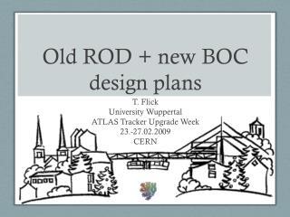 Old ROD + new BOC design plans