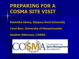PREPARING FOR A  COSMA SITE VISIT Robertha  Abney, Slippery Rock University