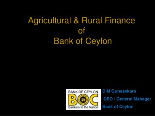 Agricultural & Rural Finance  of  Bank of Ceylon