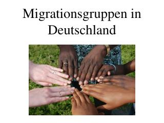 Migrationsgruppen in Deutschland