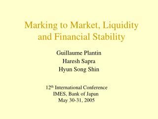 Marking to Market, Liquidity  and Financial Stability