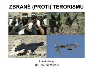 ZBRANĚ (PROTI) TERORISMU