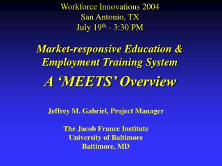 Market-responsive Education & Employment Training System A 'MEETS' Overview