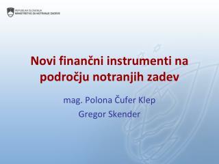 Novi finančni instrumenti na področju notranjih zadev