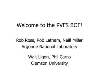 Welcome to the PVFS BOF!