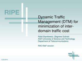 Dynamic Traffic Management (DTM) for minimization of inter-domain traffic cost