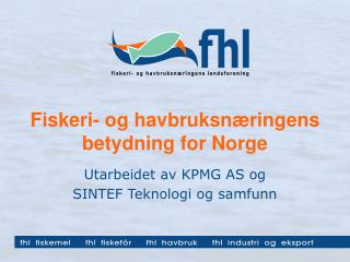 Fiskeri- og havbruksnæringens  betydning for Norge