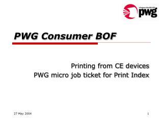 PWG Consumer BOF