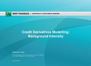 Credit Derivatives Modelling: Background Intensity