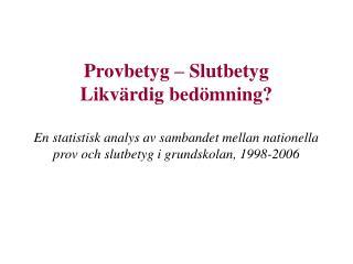 Mål som eleverna skall ha uppnått i slutet av det nionde skolåret Svenska Eleven skall: