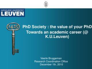 PhD Society : the value of your PhD   Towards an academic career (@ K.U.Leuven)