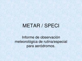 METAR / SPECI